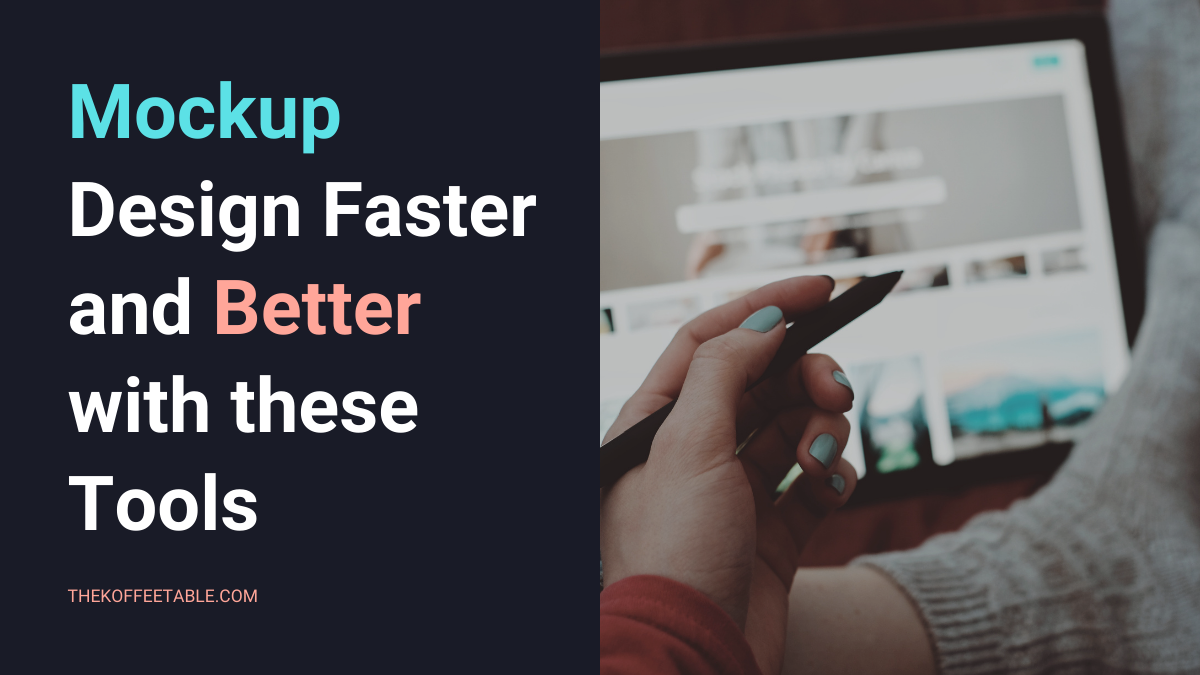 Mockup Design Faster and Better with these Tools