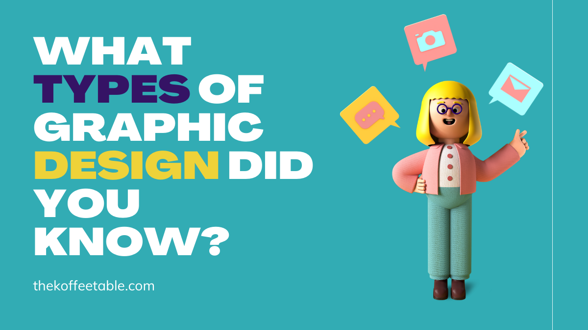 What Types of Graphic Design Did You Know?